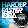 Harder Faster Ibiza