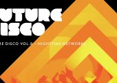 MUSIC | Album of the week: Future Disco 'Nighttime Networks'